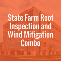 State Farm Roof Inspection and Wind Mitigation Combo