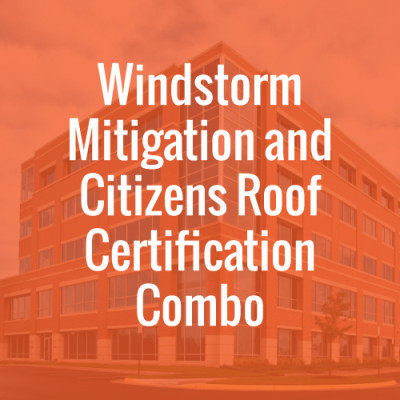 Windstorm Mitigation and Citizens Roof Certification Combo